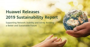 Η Huawei Δημοσίευσε τον Απολογισμό Βιώσιμης Ανάπτυξης 2019